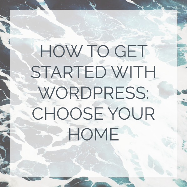 Featured-Image-How-to-Get-Started-with-WordPress-Choose-Your-Home