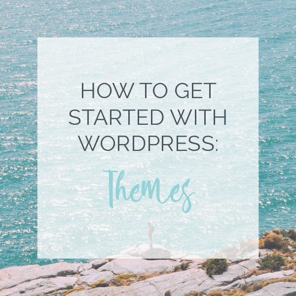 How to Get Started With WordPress: Themes